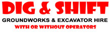 Dig & Shift Groundworks & Plant Hire