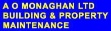 A O Monaghan Building and Property Maintenance.
